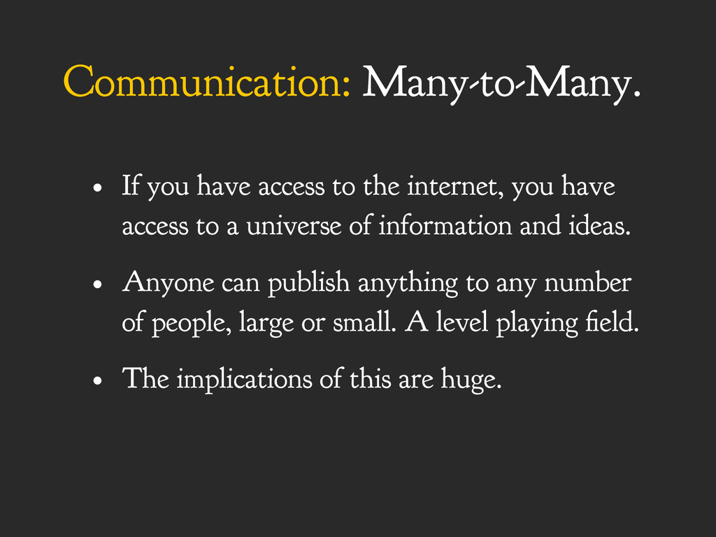 Communication: Many-to-Many. • If you have acce...