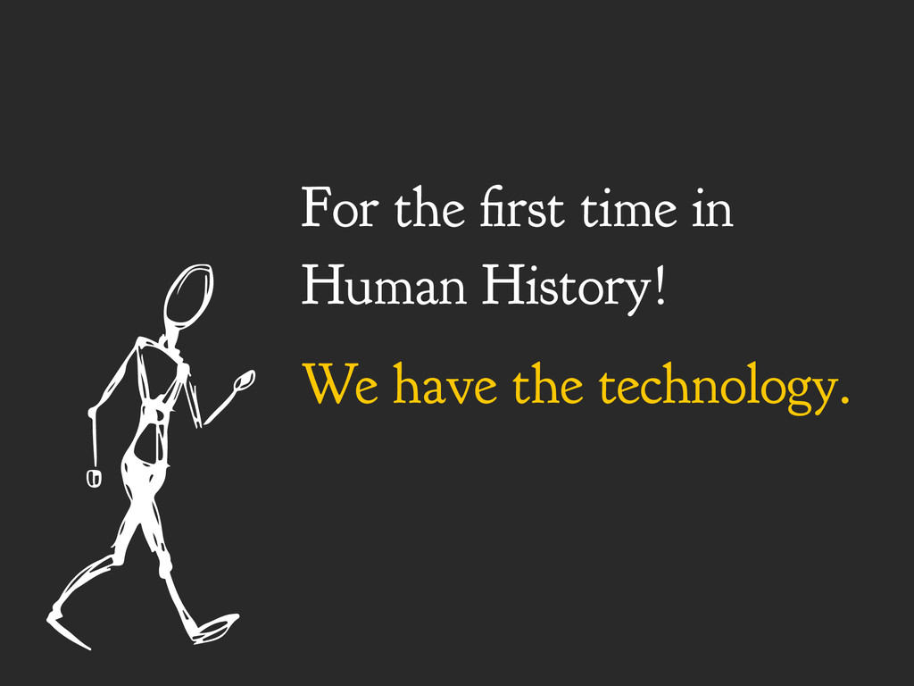 For the first time in Human History! We have th...