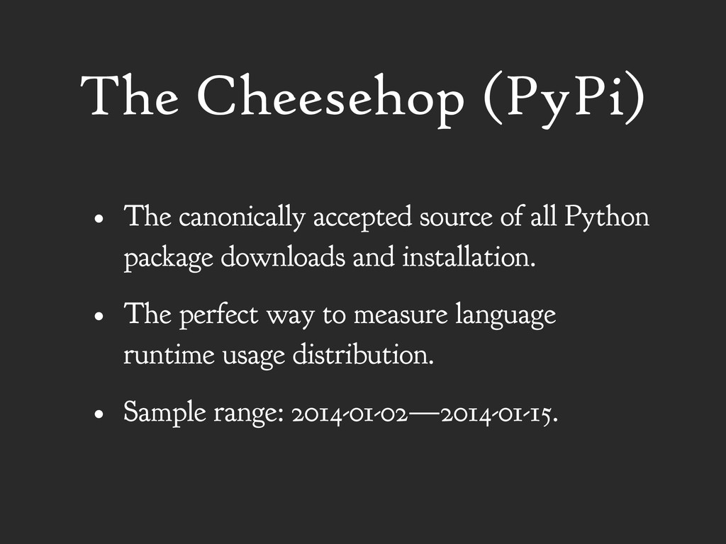 The Cheesehop (PyPi) • The canonically accepted...