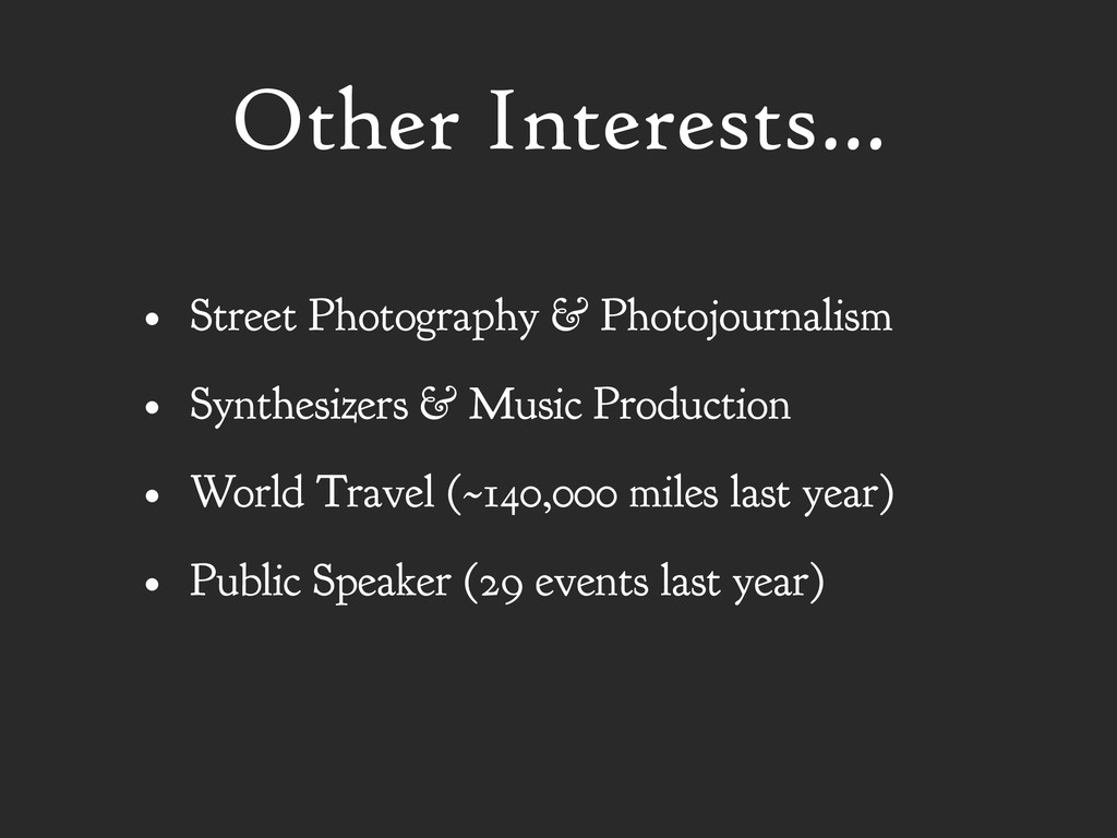 Other Interests... • Street Photography & Photo...