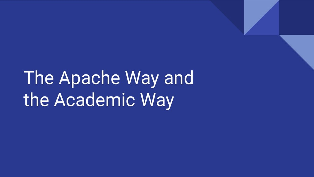 The Apache Way and the Academic Way