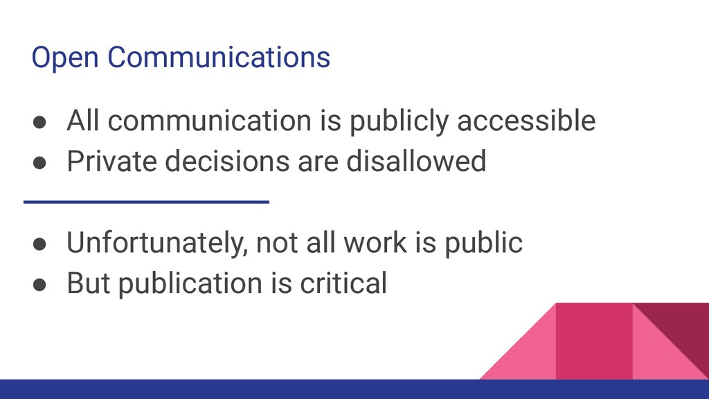 Open Communications ● All communication is publ...