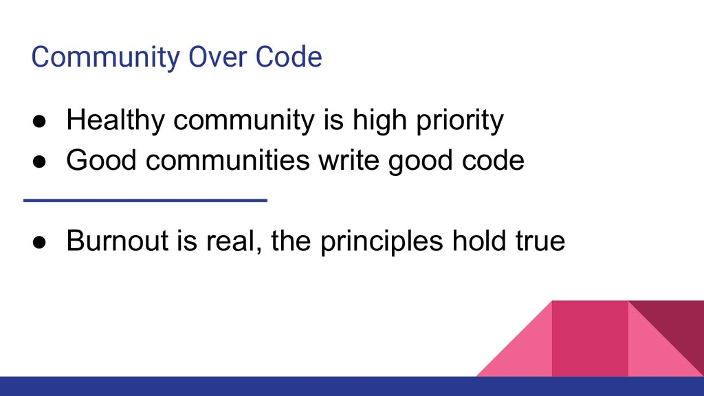 Community Over Code ● Healthy community is high...