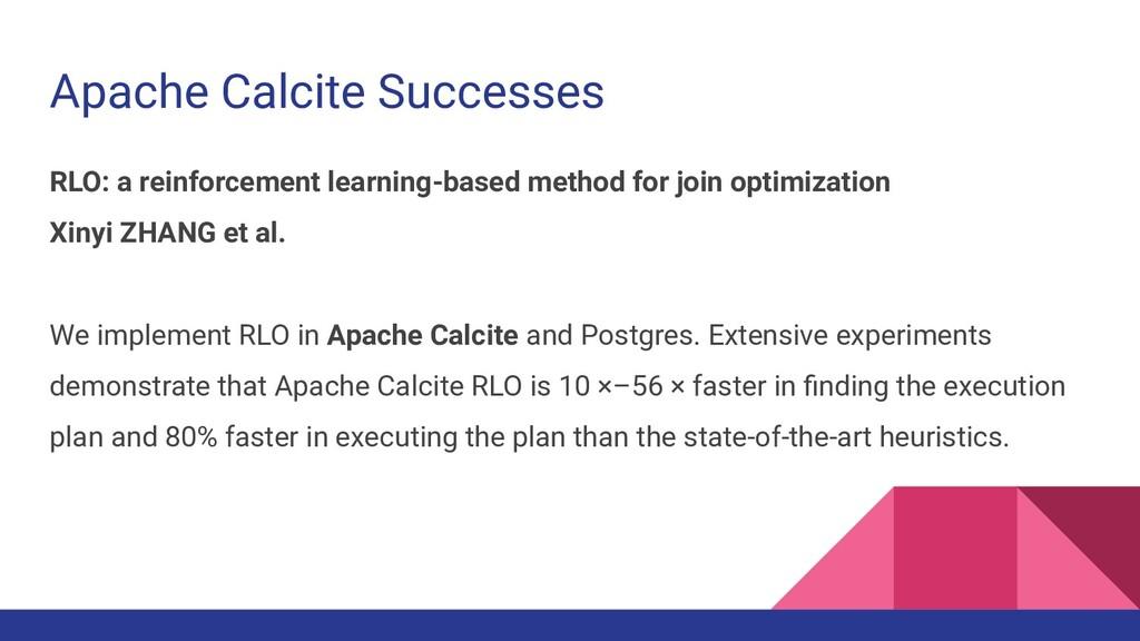 Apache Calcite Successes RLO: a reinforcement l...