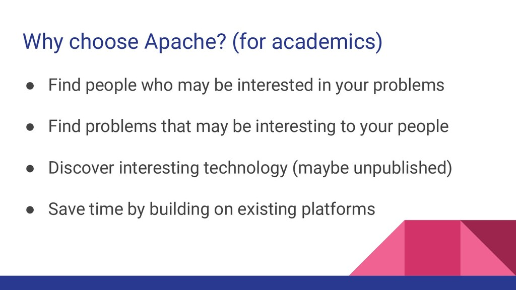 Why choose Apache? (for academics) ● Find peopl...