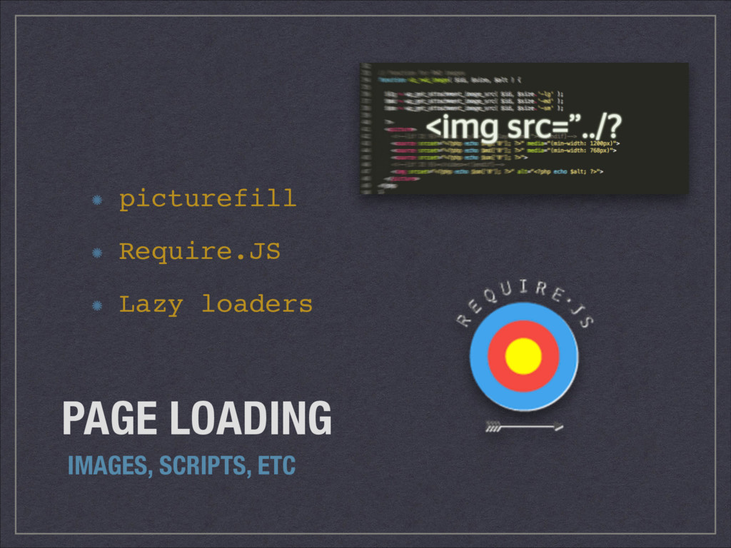 PAGE LOADING IMAGES, SCRIPTS, ETC picturefill! ...
