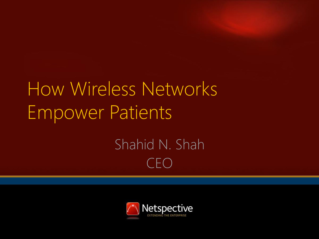 How Wireless Networks Empower Patients Shahid N...