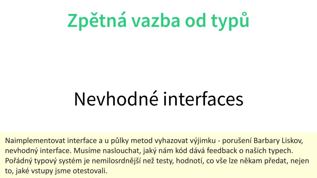 Zpětná vazba od typů Nevhodné interfaces Naimpl...