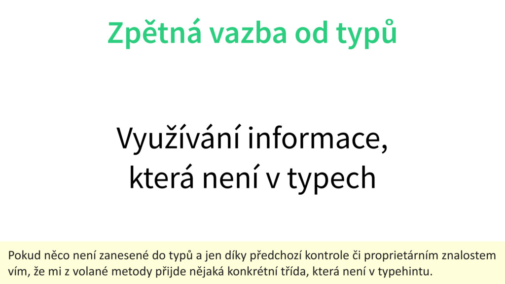 Zpětná vazba od typů Využívání informace, která...