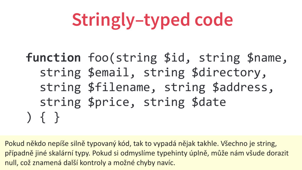 Stringly–typed code function foo(string $id, st...
