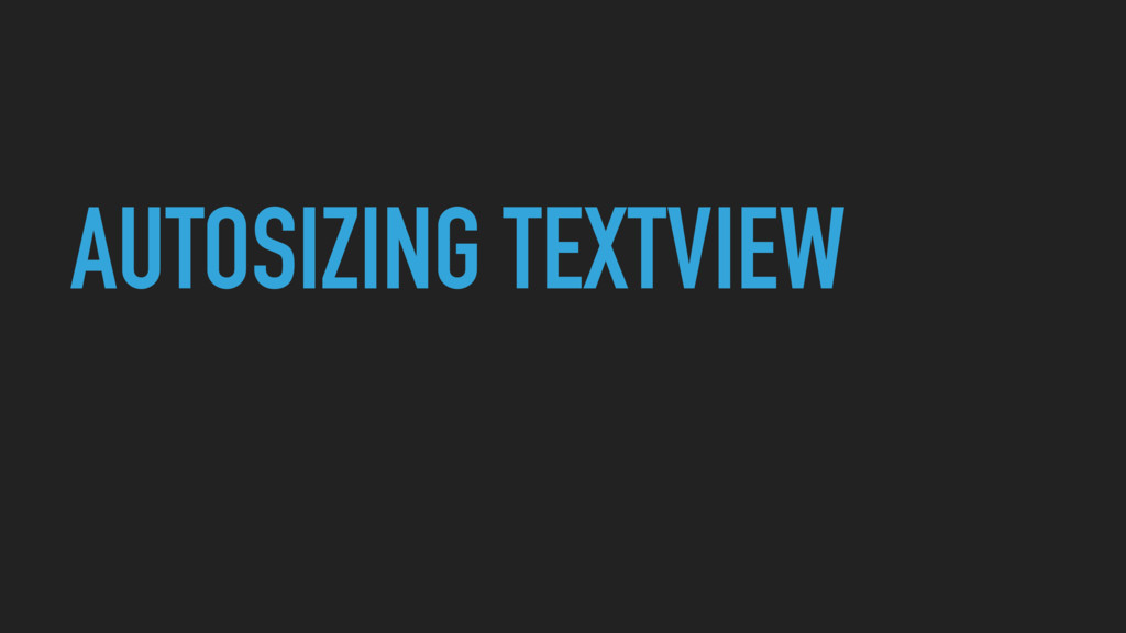 AUTOSIZING TEXTVIEW