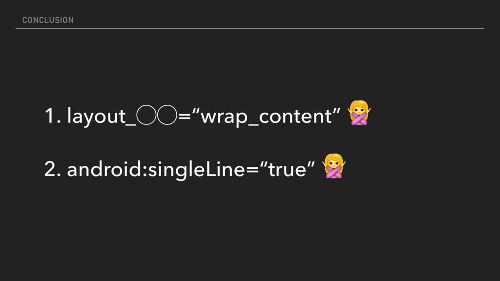 """CONCLUSION 1. layout_̋̋=""""wrap_content""""  2. andr..."""
