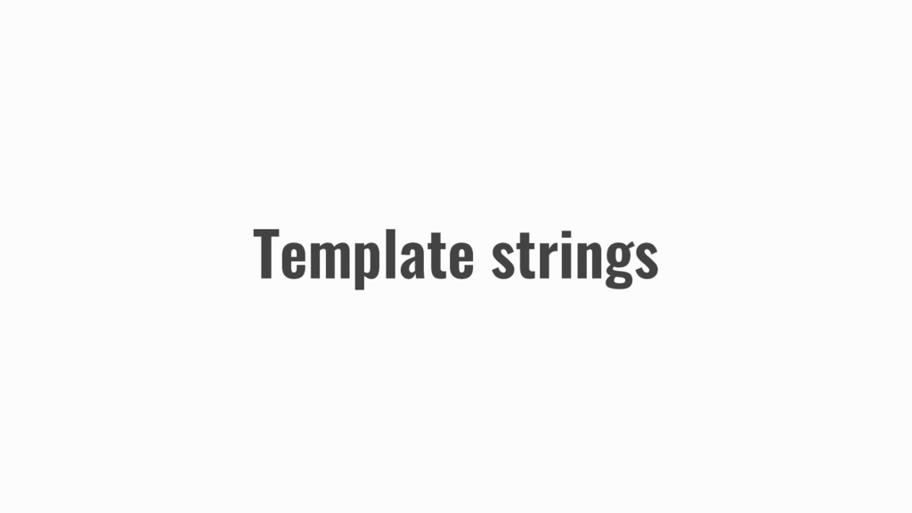 Template strings