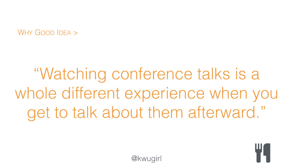 "@kwugirl ""Watching conference talks is a whole ..."