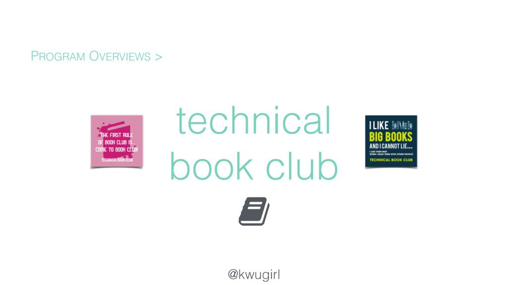 @kwugirl technical book club PROGRAM OVERVIEWS >