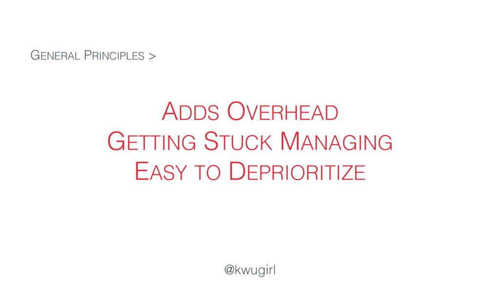 @kwugirl ADDS OVERHEAD GETTING STUCK MANAGING E...