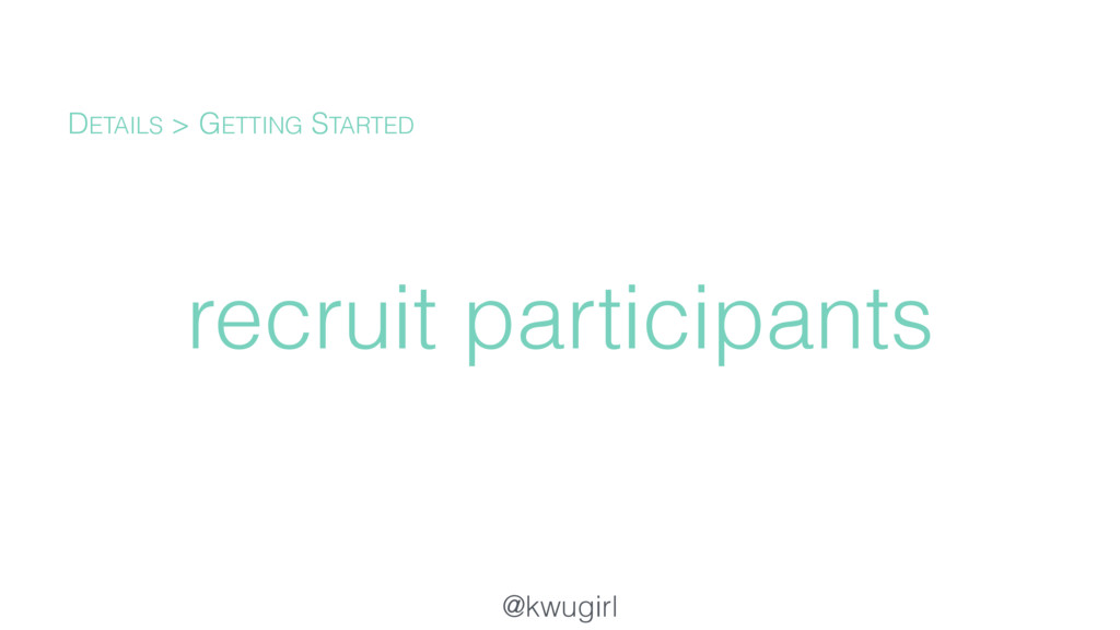 @kwugirl recruit participants DETAILS > GETTING...
