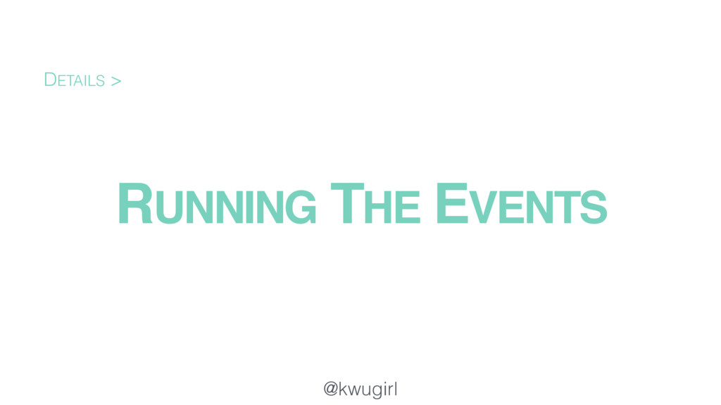 @kwugirl RUNNING THE EVENTS DETAILS >