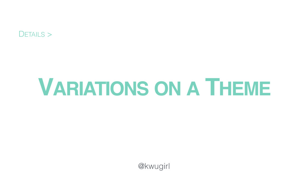 @kwugirl VARIATIONS ON A THEME DETAILS >