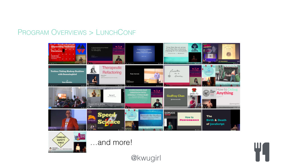 @kwugirl PROGRAM OVERVIEWS > LUNCHCONF …and mor...