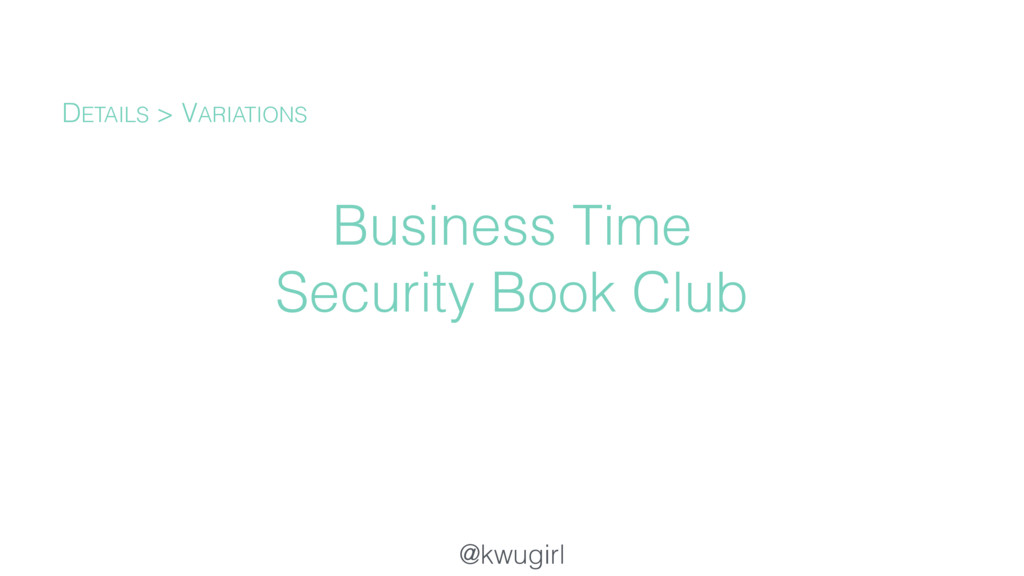 @kwugirl Business Time Security Book Club DETAI...