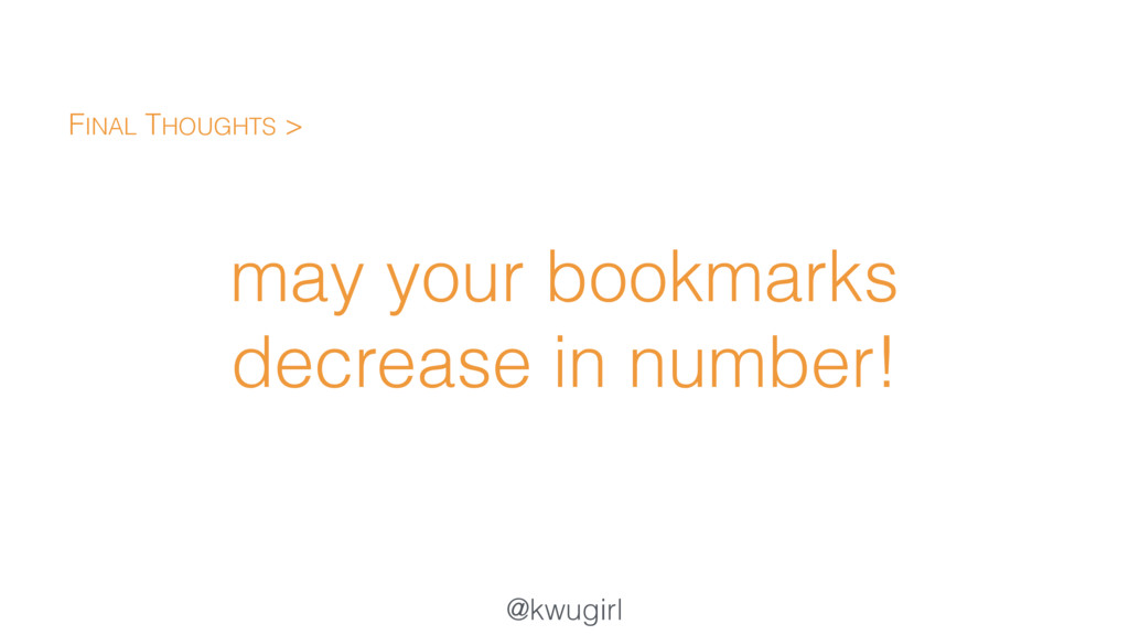 @kwugirl may your bookmarks decrease in number!...