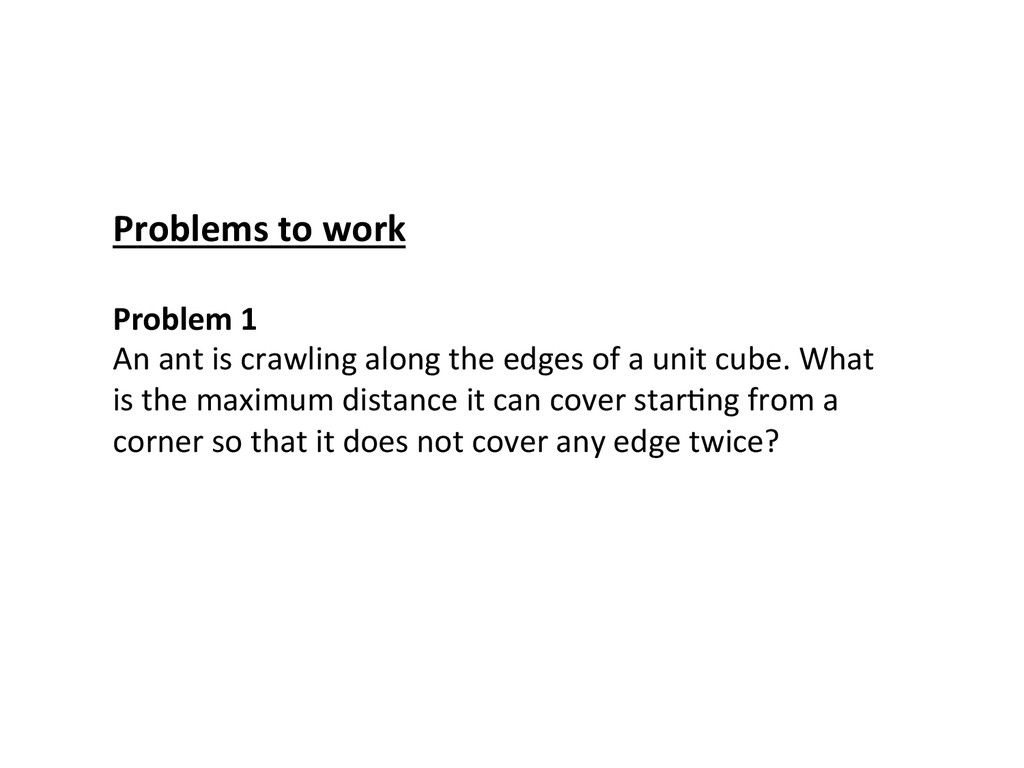 Problem 1  An ant is crawling ...