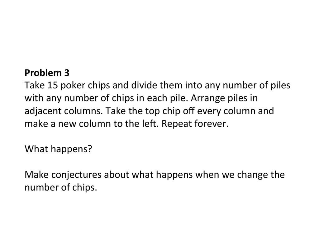 Problem 3  Take 15 poker chips...