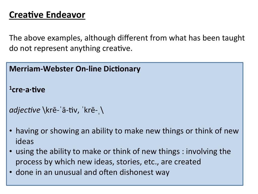 Crea*ve Endeavor    The above ex...
