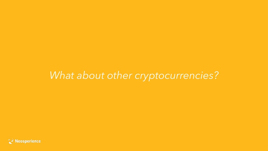 What about other cryptocurrencies?