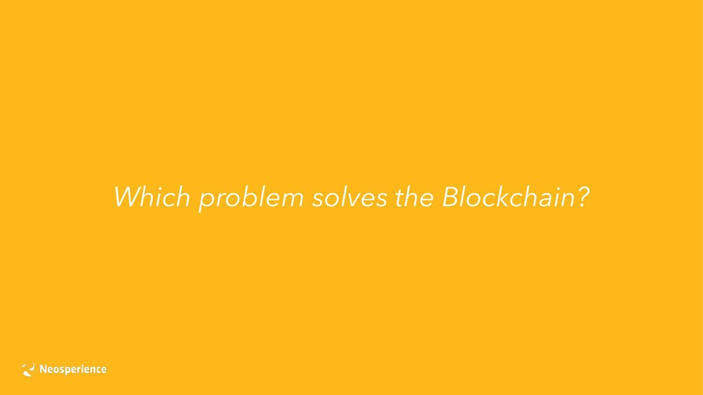 Which problem solves the Blockchain?