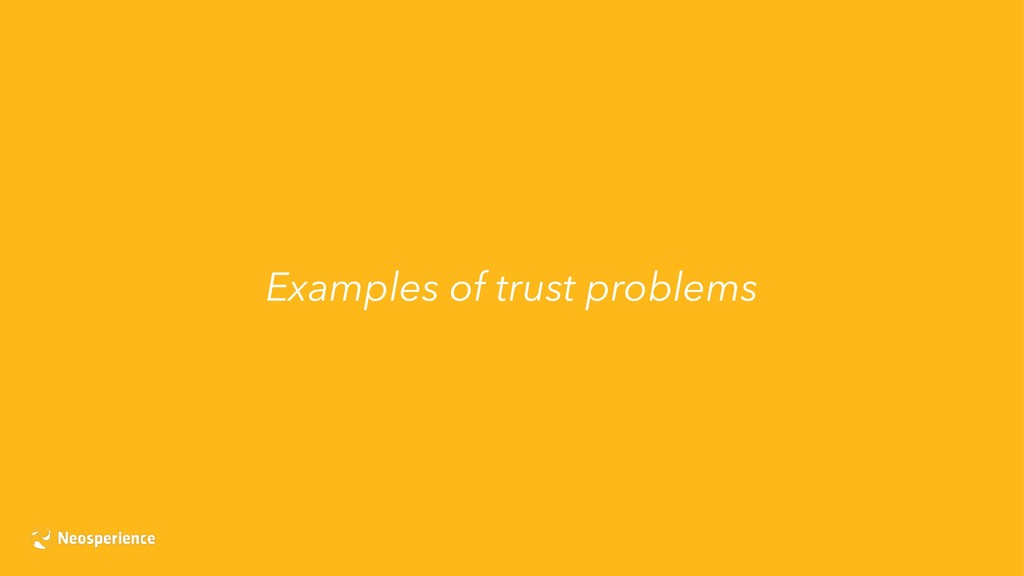 Examples of trust problems