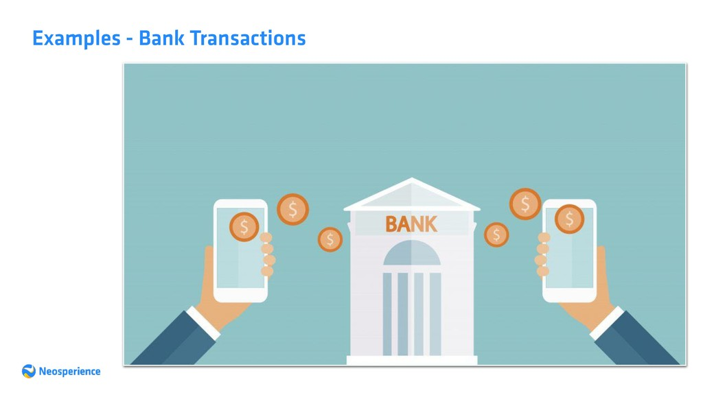 Examples - Bank Transactions