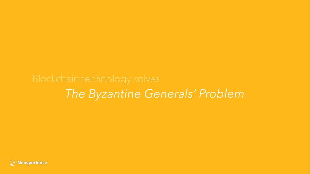 Blockchain technology solves The Byzantine Gene...