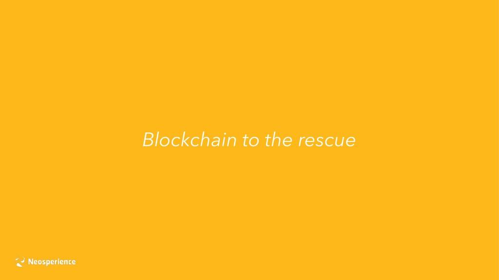 Blockchain to the rescue