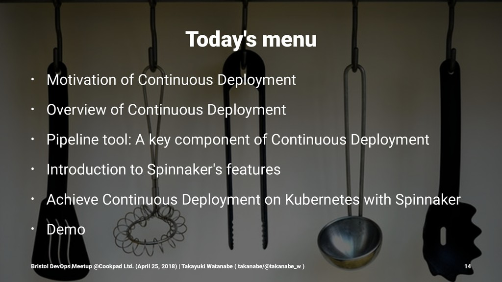 Today's menu • Motivation of Continuous Deploym...