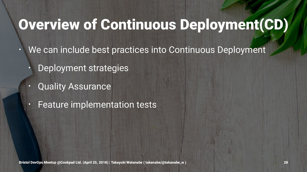 Overview of Continuous Deployment(CD) • We can ...