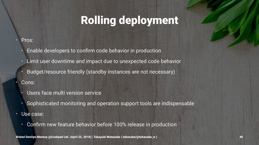 Rolling deployment • Pros: • Enable developers ...