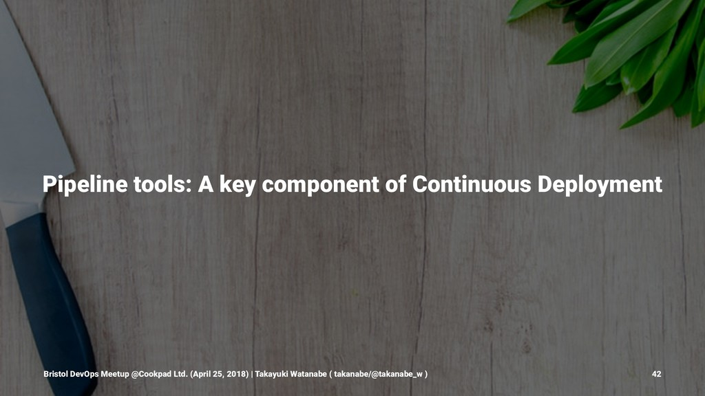Pipeline tools: A key component of Continuous D...