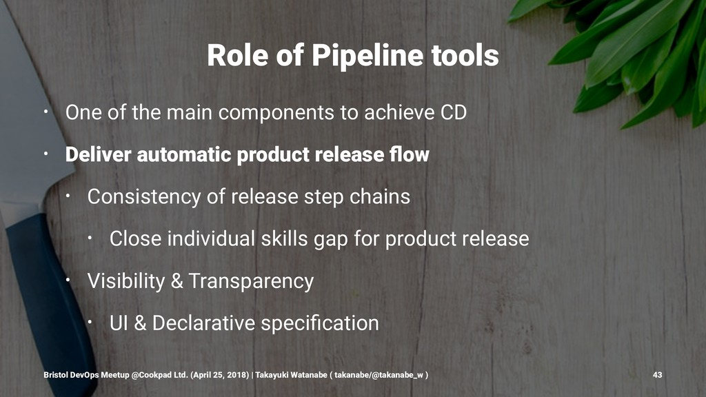 Role of Pipeline tools • One of the main compon...