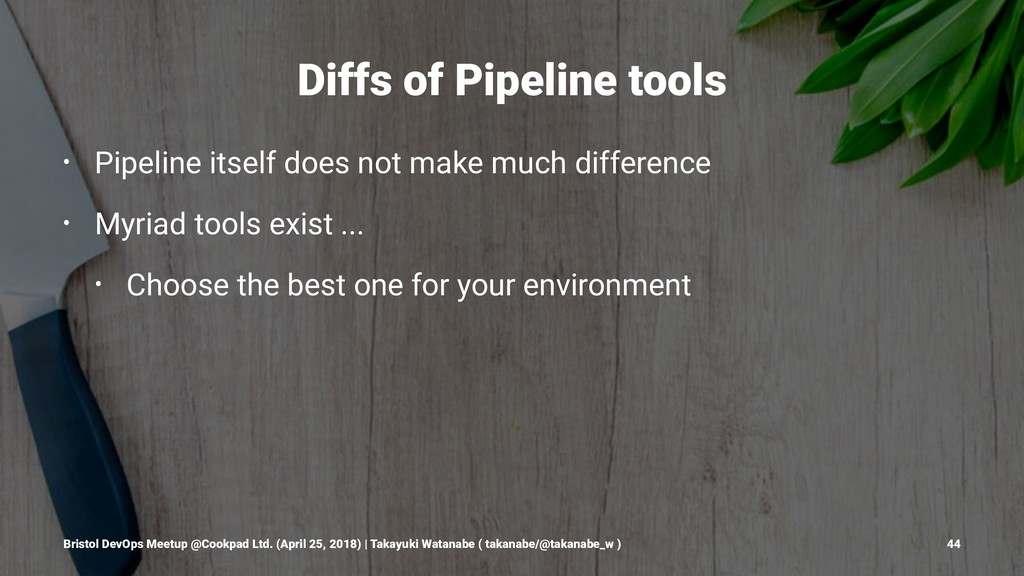 Diffs of Pipeline tools • Pipeline itself does ...