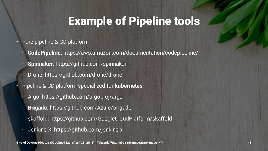 Example of Pipeline tools • Pure pipeline & CD ...