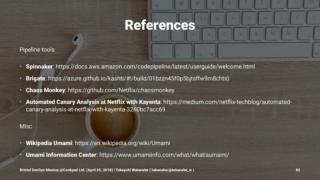 References Pipeline tools • Spinnaker: https://...