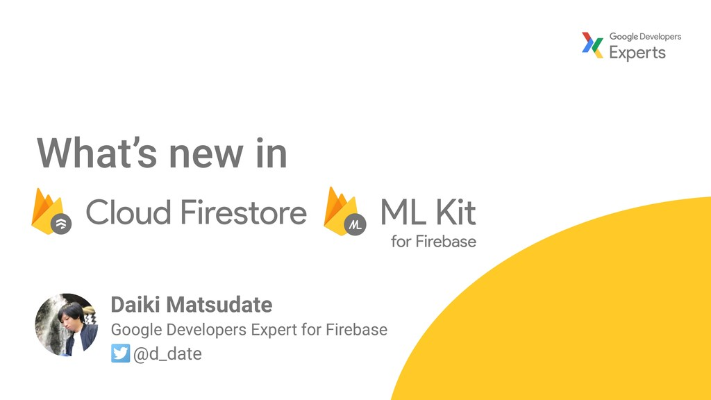 What's new in Google Developers Expert for Fire...
