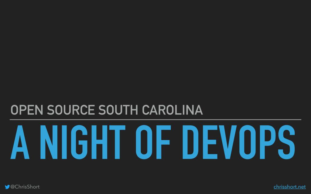 A NIGHT OF DEVOPS OPEN SOURCE SOUTH CAROLINA @C...