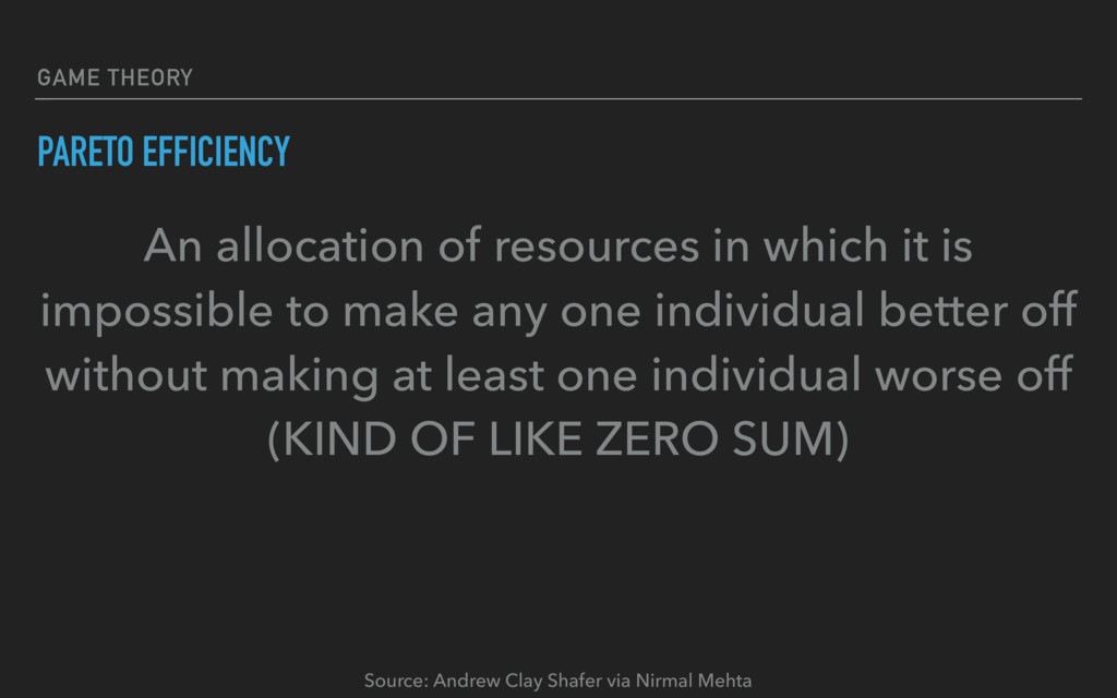 GAME THEORY PARETO EFFICIENCY An allocation of ...