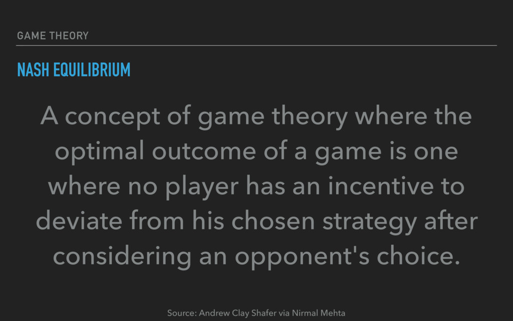 GAME THEORY NASH EQUILIBRIUM A concept of game ...