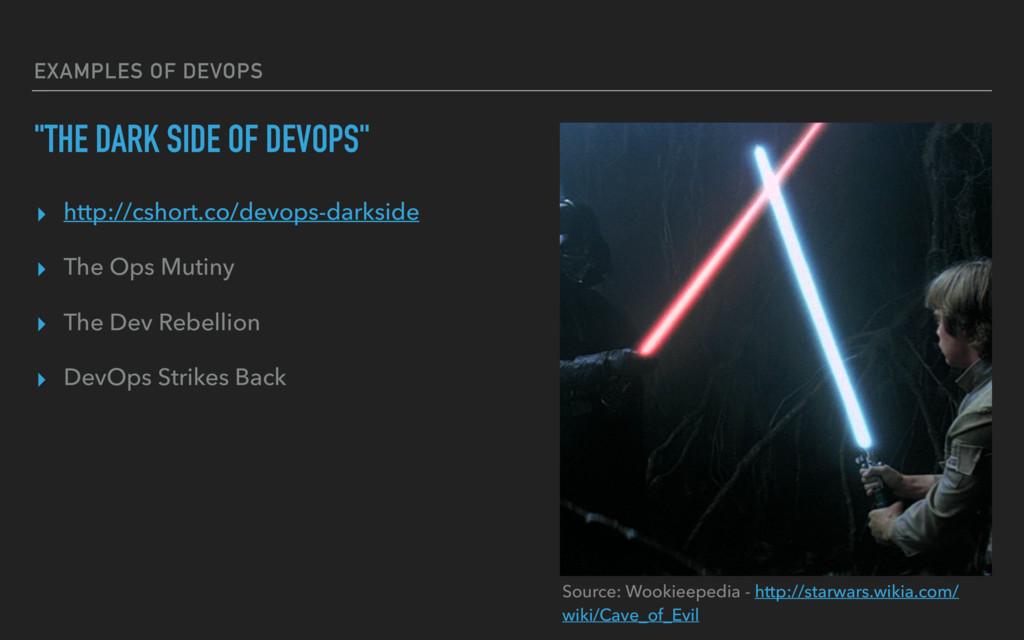 """EXAMPLES OF DEVOPS """"THE DARK SIDE OF DEVOPS"""" ▸ ..."""