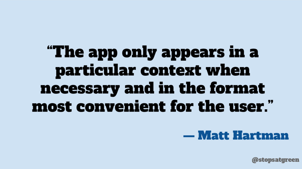 """""""The app only appears in a particular context w..."""