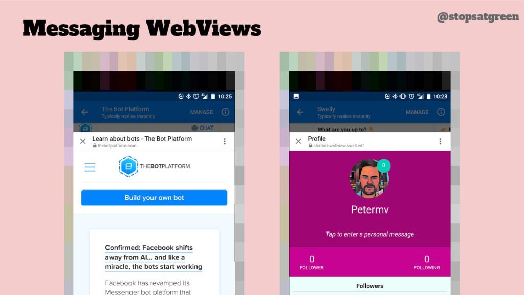 Messaging WebViews @stopsatgreen